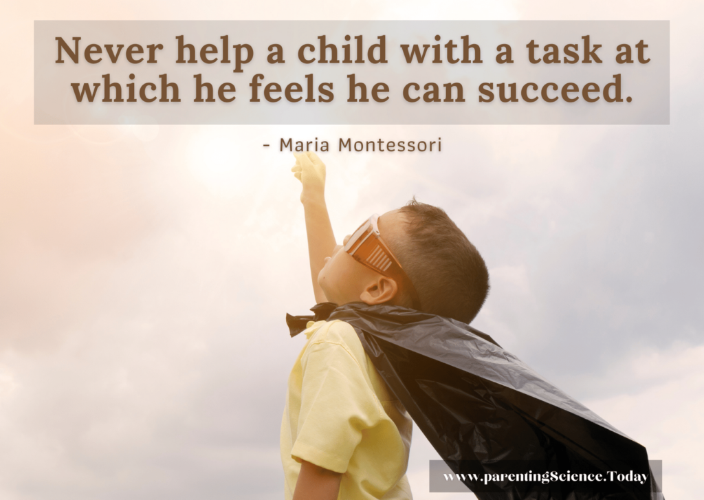 Never help a child with a task at which he feels he can succeed