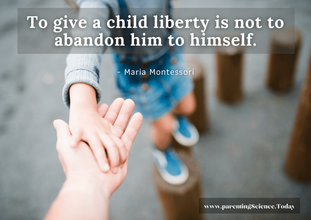 To give a child liberty is not to abandon him to himself.