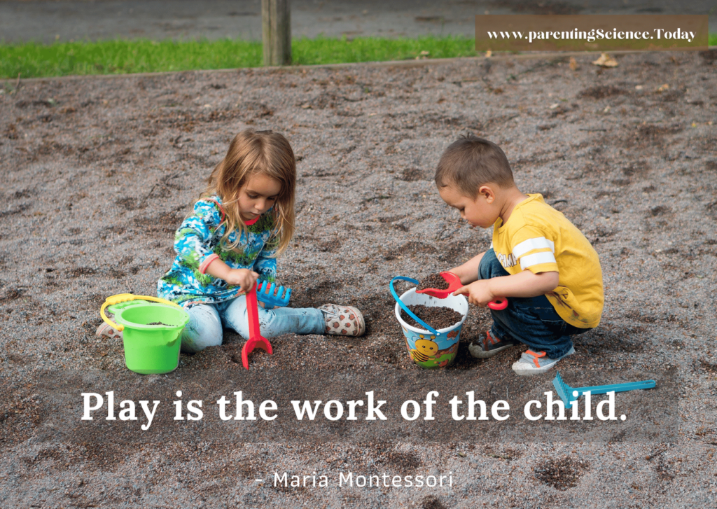 Play is the work of the child.