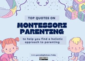 Top Quotes of Maria Montessori on Parenting